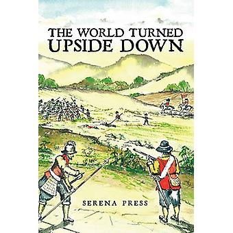 The World Turned Upside Down by Press & Serena