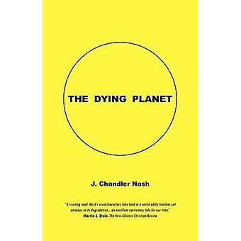 Die sterbenden Planeten von Nash & J. Chandler