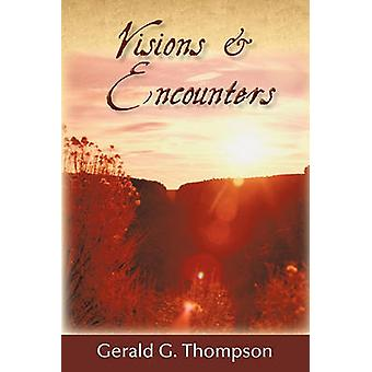 Visions  Encounters by Thompson & Gerald G.