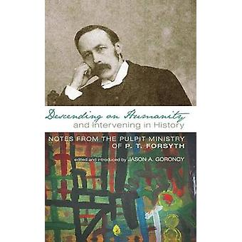 Descending on Humanity and Intervening in History by Forsyth & P. T.