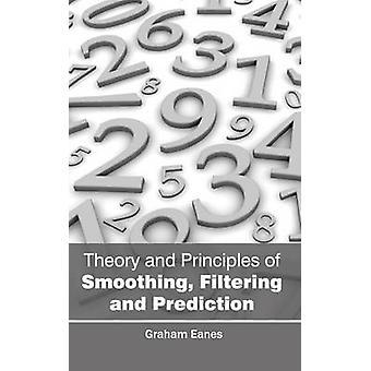 Theorie und Prinzipien der Glättung Filterung und Vorhersage von Eanes & Graham