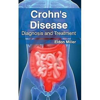 Crohns Disease Diagnosis and Treatment by Miller & Eldon
