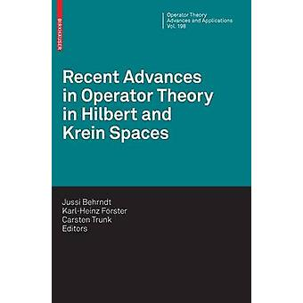 Recent Advances in Operator Theory in Hilbert and Krein Spaces by Behrndt & Jussi