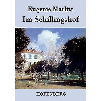 Im Schillingshof av Eugenie Marlitt