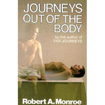 Journeys Out of the Body (New edition) by Robert A. Monroe - 97802856