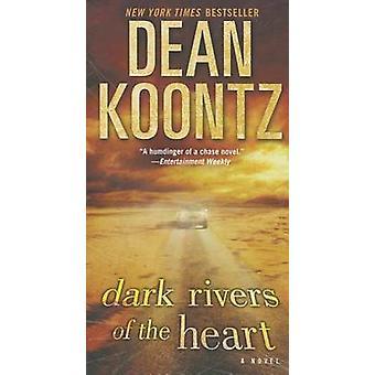 Dark Rivers of the Heart by Dean Koontz - 9780345533036 Book