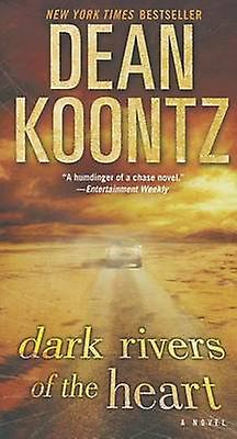 Dark Rivers of the Heart by Dean Koontz - 9780345533036 Book