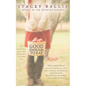 Good Enough to Eat by Stacey Ballis - 9780425229637 Book