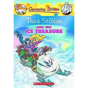 Thea Stilton and the Ice Treasure by Thea Stilton - 9780545331340 Book