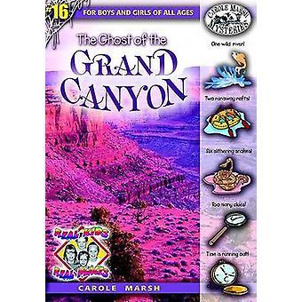 The Ghost of the Grand Canyon by Carole Marsh - 9780635023957 Book