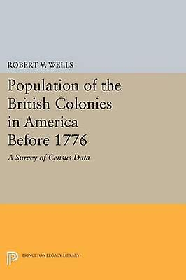Population of the British Colonies in America Before 1776 - A Survey o