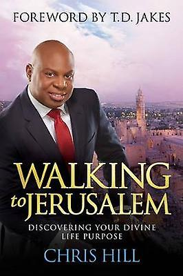 Walking to Jerusalem--Itpe by Chris Hill - 9780781415002 Book
