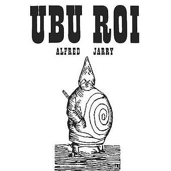 Ubu Roi by Alfred Jarry - Barbara Wright - L. Lantier - F. A. Cazals