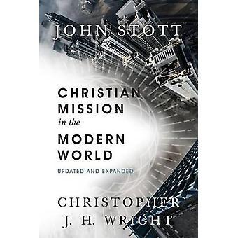Christian Mission in the Modern World by John Stott - Christopher J H
