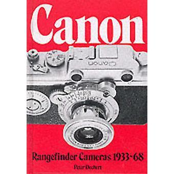 Canon Rangefinder Camera - 1933-68 by Peter Dechart - 9780906447307 B