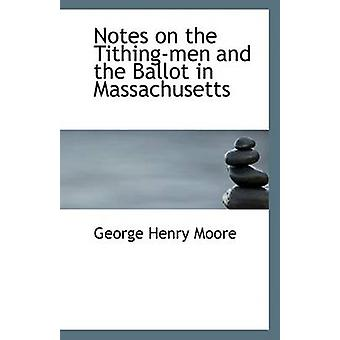 Notes on the Tithing-Men and the Ballot in Massachusetts by George He