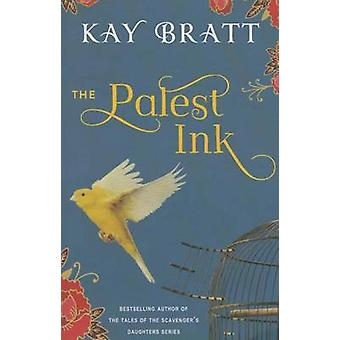 The Palest Ink by Kay Bratt - 9781503946163 Book