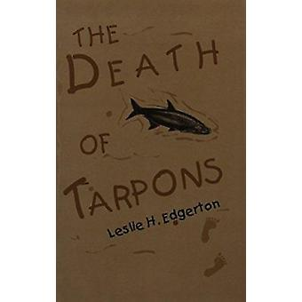 Death of Tarpons by L. Edgerton - 9781574410112 Book