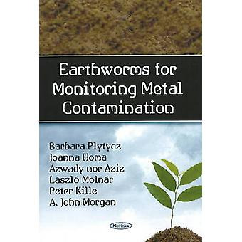 Earthworms for Monitoring Metal Contamination by Barbara Plytycz - Jo