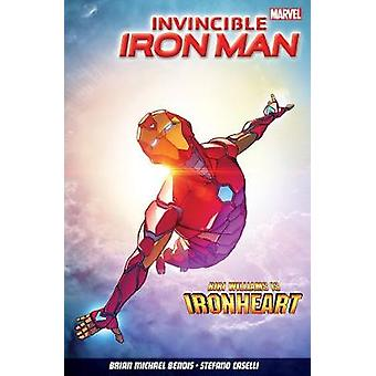 Invincible Iron Man Vol. 1 - Iron Heart by Brian Michael Bendis - Stef