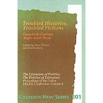 Troubled Histories - Troubled Fictions - Twentieth-Century Anglo-Irish
