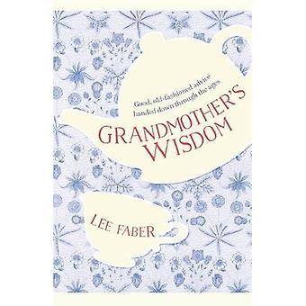 Farmors visdom-Good-gammaldags rådgivning avkunnats genom