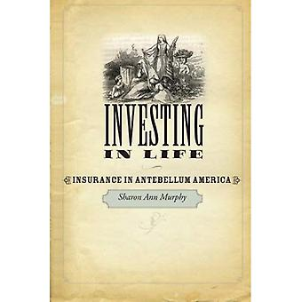 Investing in Life: Insurance in Antebellum America (Studies in Early American Economy and Society from the Library...