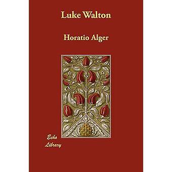 Luke Walton by Alger & Horatio & Jr.