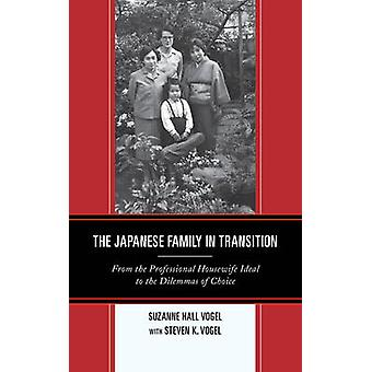 The Japanese Family in Transition by Suzanne Hall Vogel & Steven K. Vogel