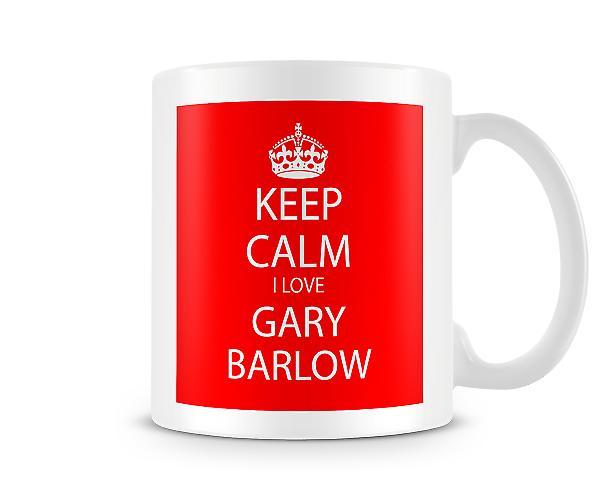 Houd kalm ik liefde Gary Barlow afgedrukt mok
