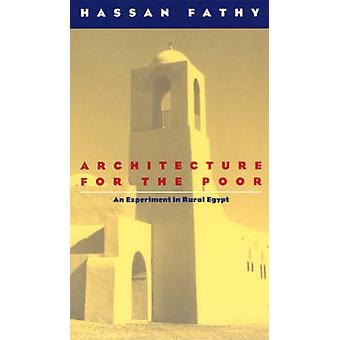Architecture for the Poor - Experiment in Rural Egypt (New edition) by