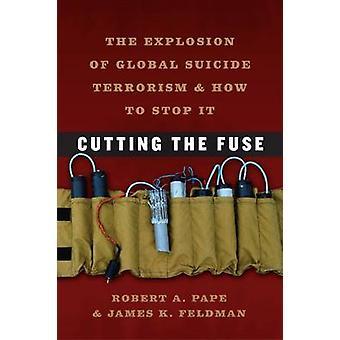 قص الفتيل--انفجار الإرهاب الانتحاري العالمية وكيف تي