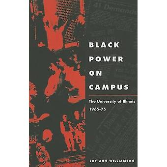 Black Power on Campus - The University of Illinois - 1965-75 by Joy An