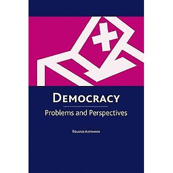 Democracy - Problems and Perspectives by Roland Axtmann - 978074862010