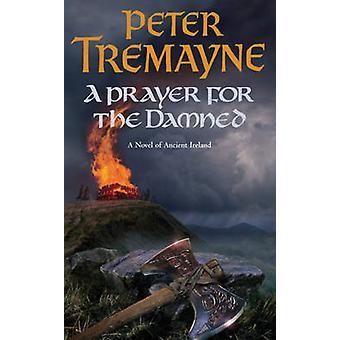 Una oración por los condenados por Peter Tremayne - libro 9780755328376
