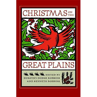 Christmas on the Great Plains by Dorothy Dodge Robbins - Kenneth Robb