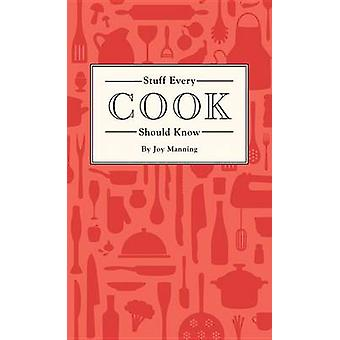 Stuff Every Cook Should Know by Joy Manning - 9781594749360 Book
