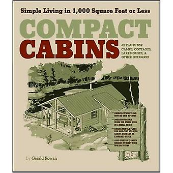 Compact Cabins by Gerald Rowan - 9781603424622 Book