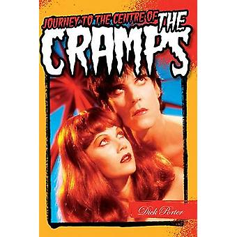 Journey to the Centre of the Cramps by Dick Porter - 9781783053735 Bo