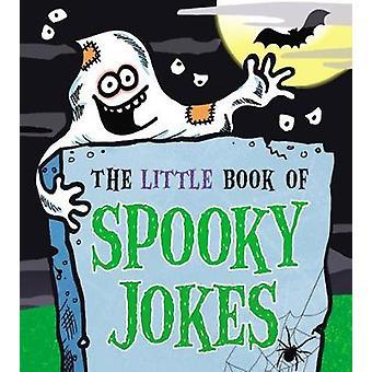 The Little Book of Spooky Jokes by Joe King - 9781783445721 Book