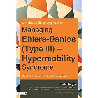 Een multi-disciplinaire aanpak te beheren Ehlers Danlos (Type III)-