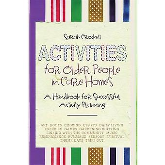 An Activities for Older People in Care Homes - A Handbook for Successf