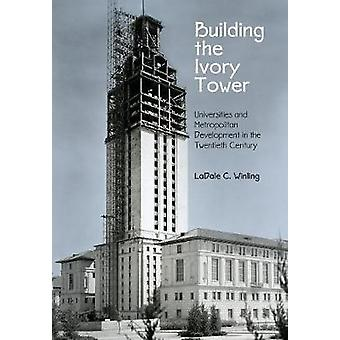Building the Ivory Tower - Universities and Metropolitan Development i