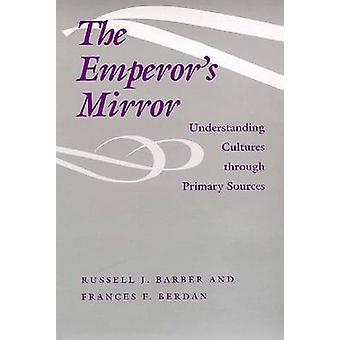 Kejsarens spegel - förstå kulturer genom primära källor