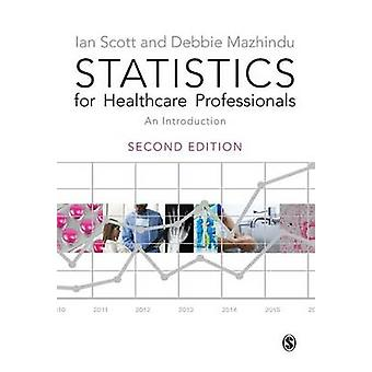 Statistics for Healthcare Professionals - An Introduction (2nd Revised