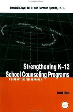 Strengthening K-12 School Counselling Programs - A Support System Appr