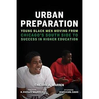 Urban Preparation - Young Black Men Moving from Chicago's South Side t