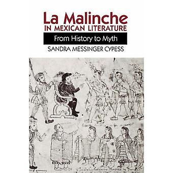 La Malinche in Mexican Literature - From History to Myth by Sandra Mes