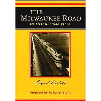 The Milwaukee Road - Its First Hundred Years (New edition) by August D