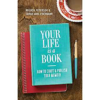 Your Life is a Book - How to Craft & Publish Your Memoir by Brenda Pet